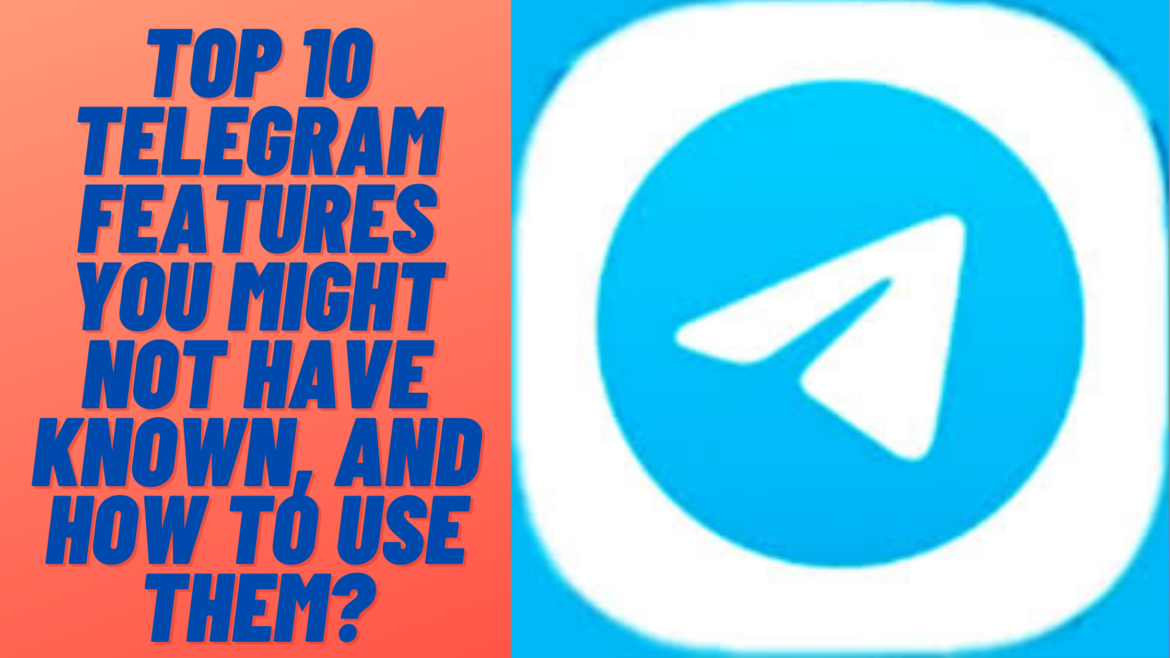 Top 10 Telegram features you might not have known, and how to use them?