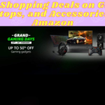 Grand Shopping Deals on Gaming, Laptops, and Accessories on Amazon