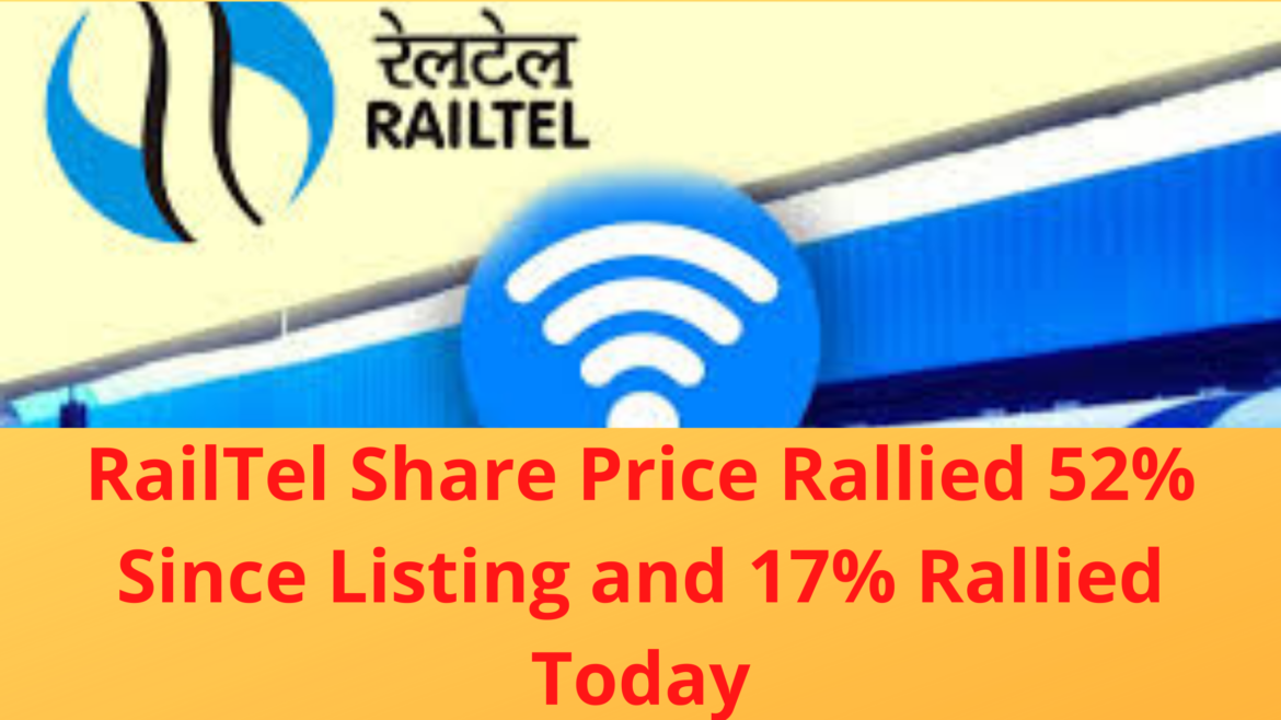 RailTel Share Price Rallied 52% Since Listing and 17% Rallied Today
