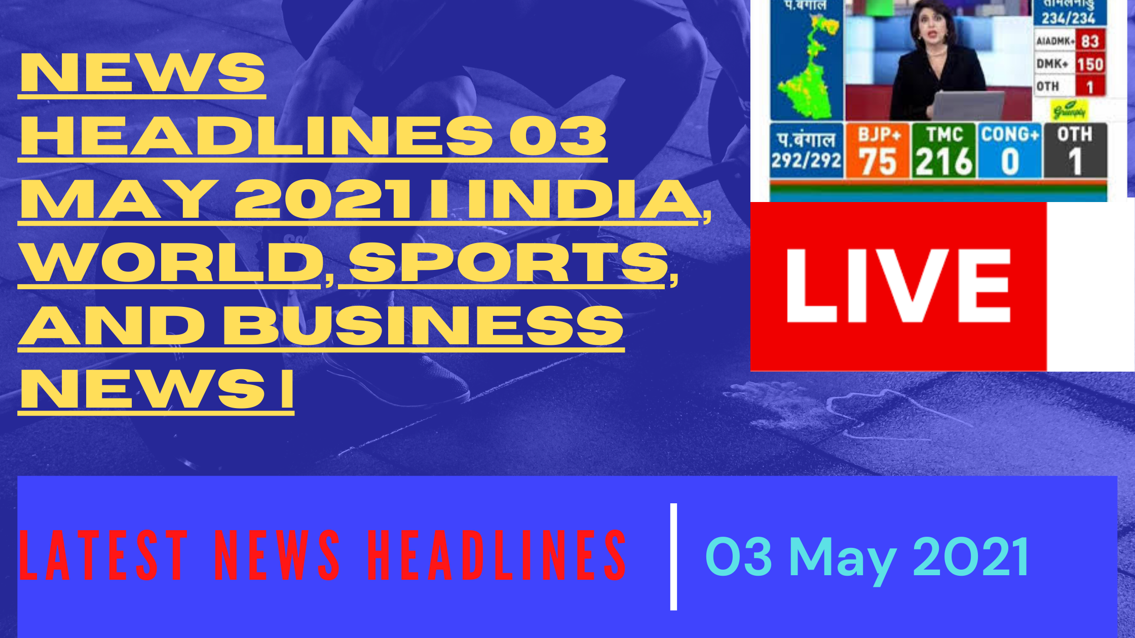 News Headlines 03 May 2021